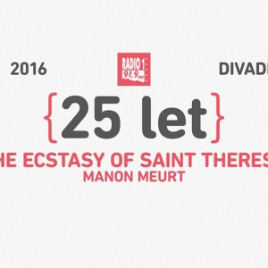 Radio 1 slaví 25 let s Ecstasy of Saint Theresa a Manon Meurt
