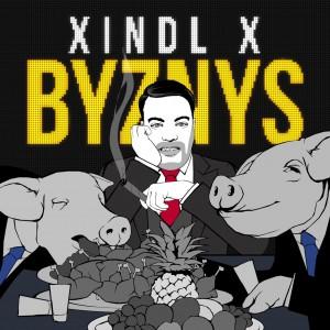 Xindl X představuje novinku Byznys. Celé album vyjde na podzim