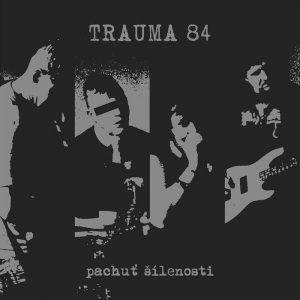 Své první EP vydává brněnská hardcore / punk kapela Trauma 84