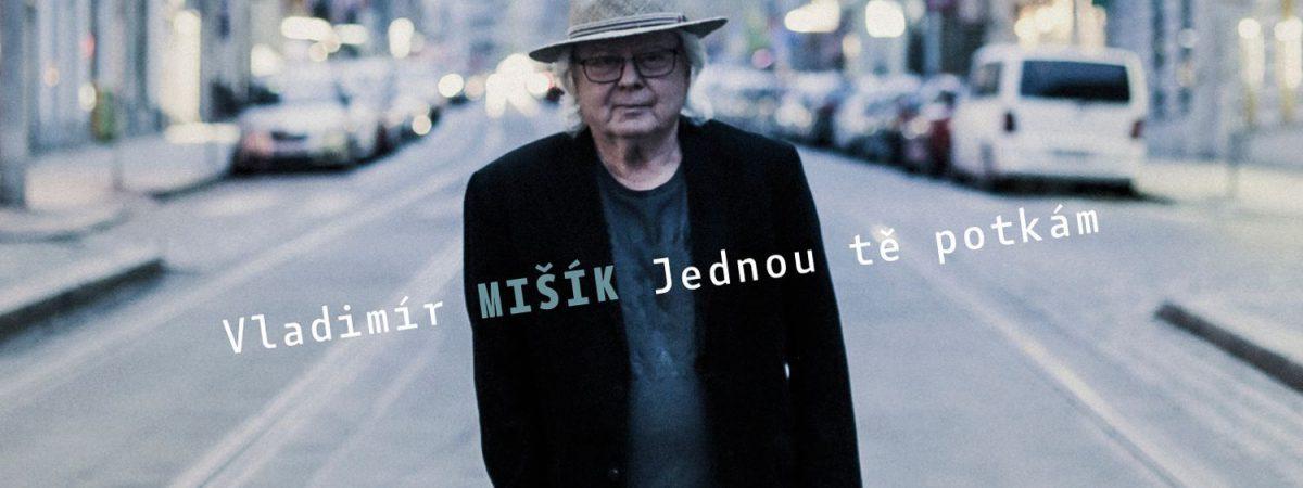 Vladimír Mišík vydá v září nové album Jednou tě potkám