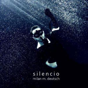 """Milan M. Deutsch vydává své 4. CD s názvem """"SILENCIO"""""""
